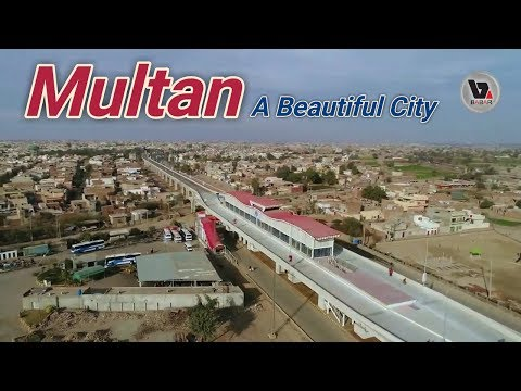 MULTAN مُلتان A Beautiful City of Pakistan 2018