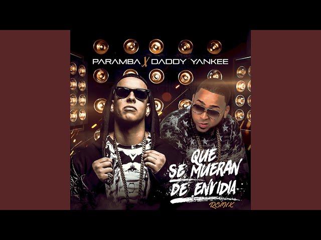Que Se Mueran De Envidia Remix Daddy Yankee Paramba Shazam