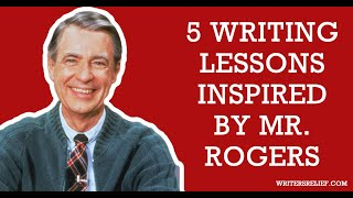 5 Writing Lessons Inspired By Mr. Rogers Video
