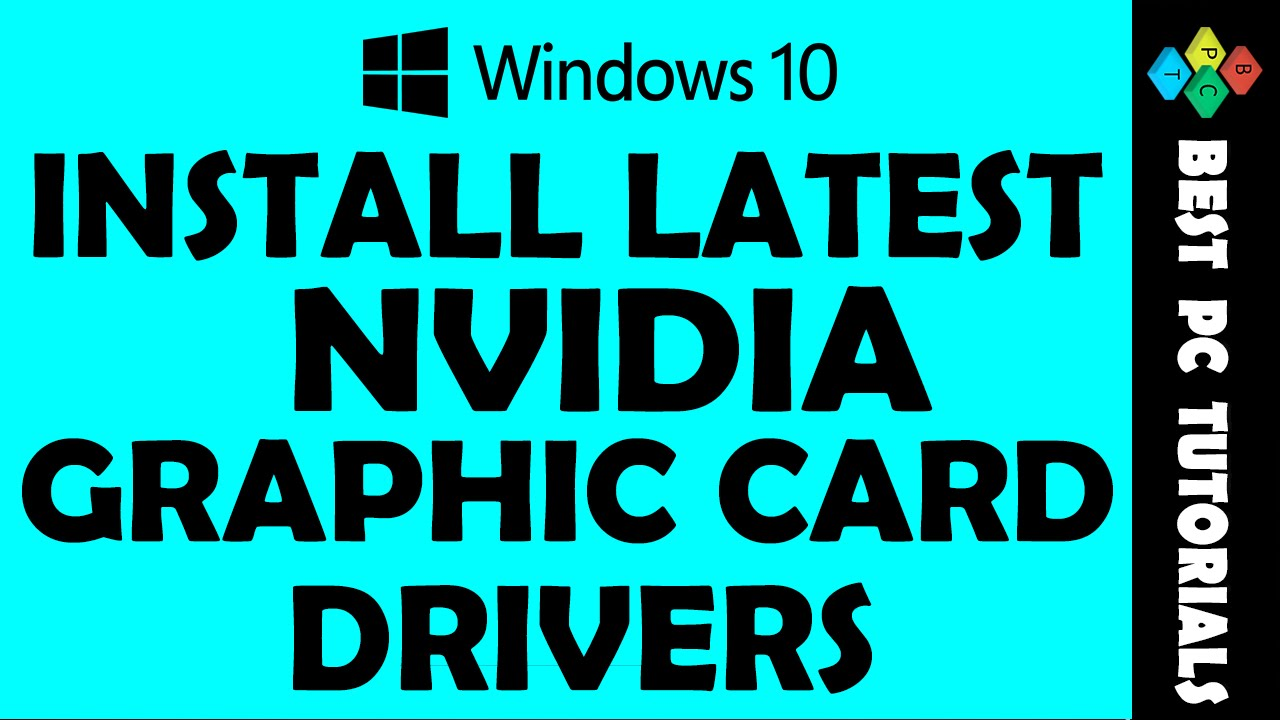 How to Install NVIDIA Graphic Card Drivers | Windows 10