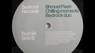 Shmuel Flash – Chilling Moments (Bedrock Dub)