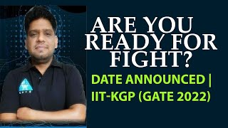 Are You Ready For Fight? DATE Announced   IIT-KGP (GATE 2022)