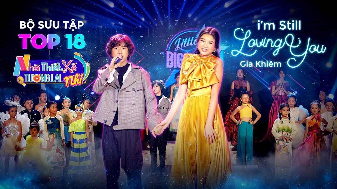 I'm Still Loving You | Gia Khiêm - Ngọc Lan Vy | Littel Star Big Dream #5