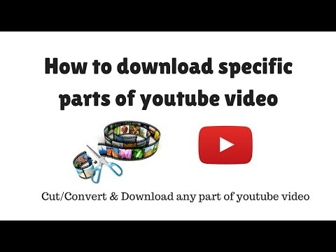 How to download specific part of video in youtube