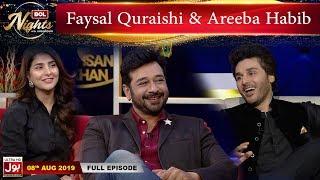 BOL Nights With Ahsan Khan | Faysal Quraishi | Areeba Habib | 8th August 2019 | BOL Entertainment