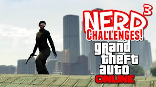 Nerd³ Challenges! Dan The Bounty Hunter! - GTA Online