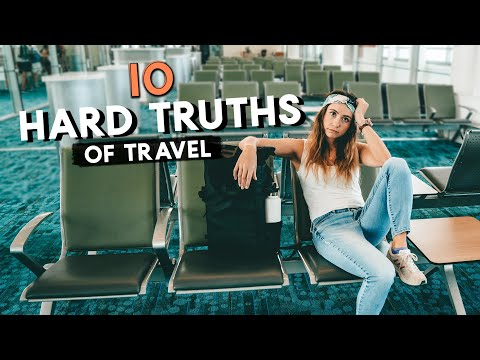 10 HARD TRUTHS from 10 YEARS of TRAVEL