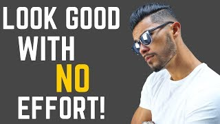 How to Look Good With No Effort