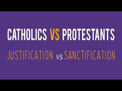 Justification Vs Sanctification: What Do Catholics & Protestants Believe?