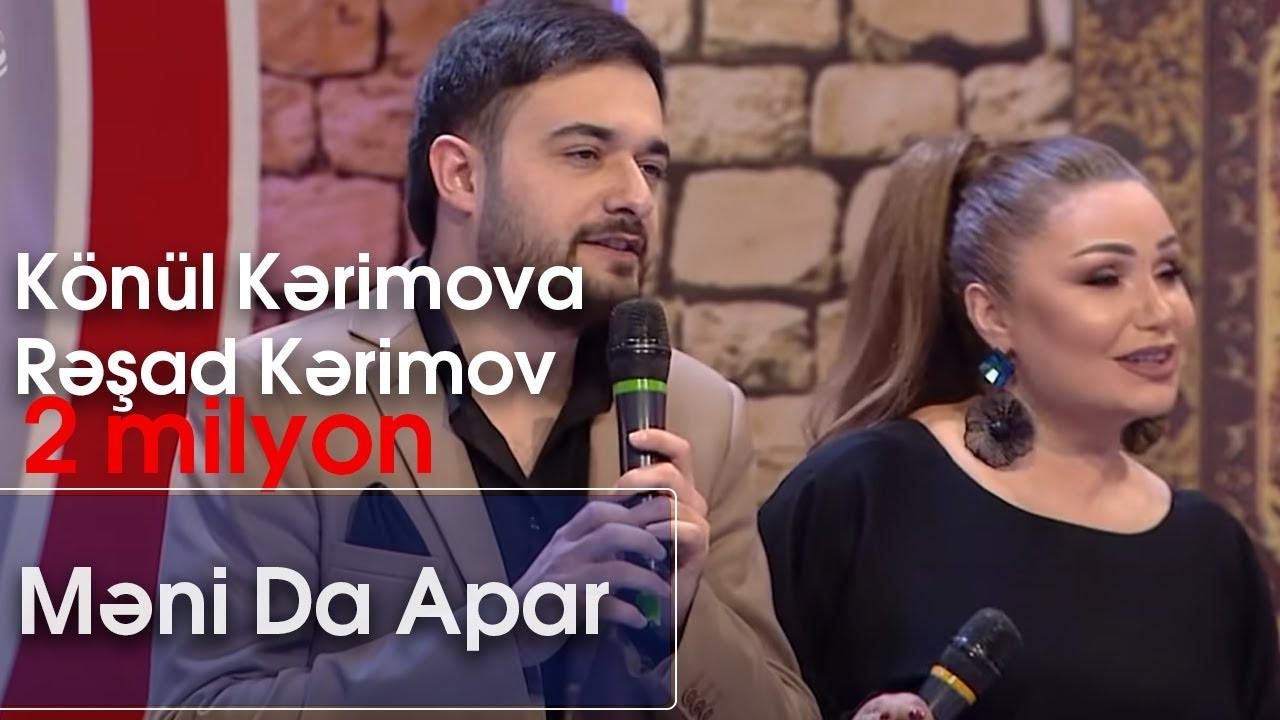 Könül Kərimova və Rəşad Kərimov - Məni Da Apar (7 Canlı)