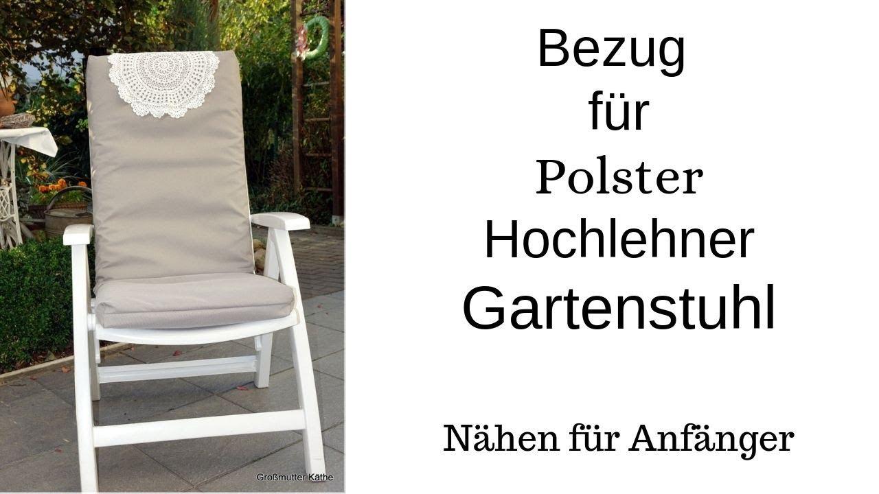 Bezug Fur Hochlehner Polster Gartenstuhl Nahen Fur Anfanger Youtube