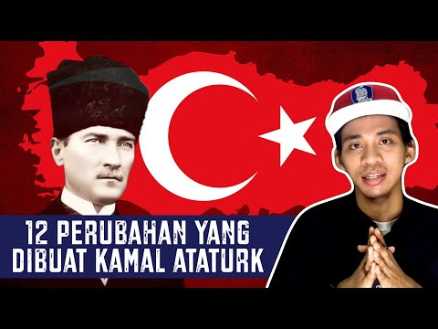 12 Perubahan yang Dibuat Kamal Ataturk