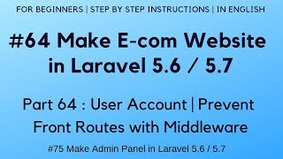#64 Make E-com website in Laravel 5.6 | User Account | Prevent Front Routes with Middleware