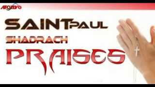 Praises -Saint Paul Shadrach -  2015 Latest Nigerian Gospel Music