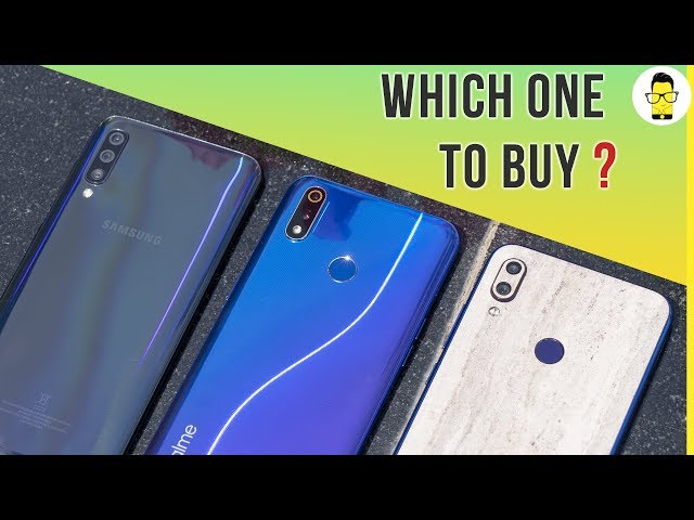 Realme 3 Pro vs Redmi Note 7 Pro vs Samsung Galaxy A50: which one to buy?