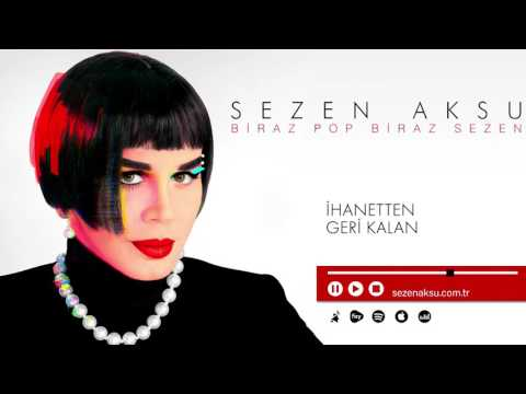 Sezen Aksu   İhanetten Geri Kalan Official Audio