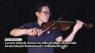 Las vidas de Aaron Lee: niño prodigio, violinista de éxito y desterrado en una isla por homosexual
