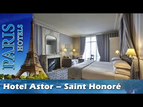 Hotel Astor – Saint Honoré - Paris Hotels, France