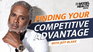 How To Find Your Competitive Advantage & Stay Healthy Long-Term - With NFL Quarterback Jeff Blake