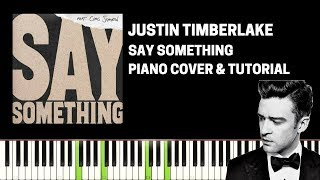 Justin Timberlake - Say Something feat. Chris Stapleton (Piano Cover & Tutorial) By Sachin Sen