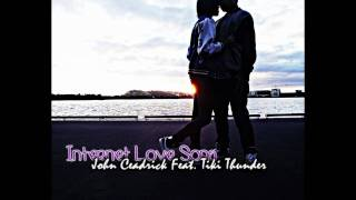 Internet Love Song - John Ceadrick Feat. Tiki Thunder + Download Link & Lyrics