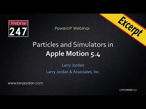 Apple Motion 5.4: Gravity and Edge Collision Simulators - Larry Jordan PowerUp Webinar #247