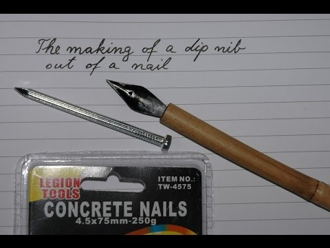 Crafting a dip nib out of a concrete nail (Part 1/4)