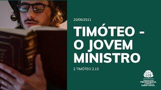 Timóteo - O Jovem ministro - Escola Bíblica Dominical - 20/06/2021