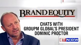 Brand Equity Chats With GroupM Global's President Dominic Proctor