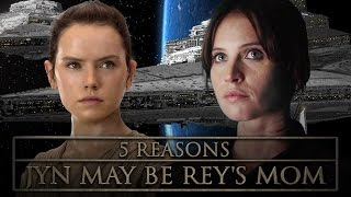 5 Reasons Why 'Rogue One's Jyn Erso Might Be Rey's Mother In 'Star Wars 8'