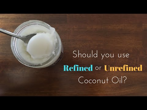 Should You Use Refined Or Unrefined Coconut Oil?