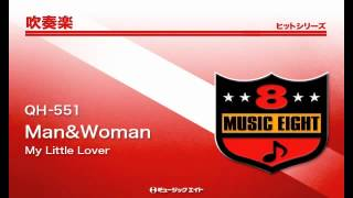 【QH-551】 Man&Woman / My Little Lover 商品詳細はこちら→http://www...