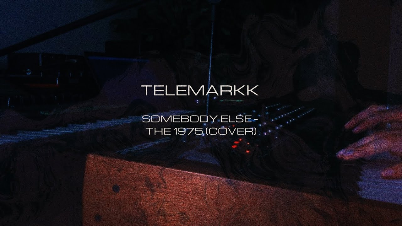 Telemarkk - Somebody Else (The 1975) | Cover