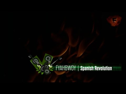 FYAHBWOY - Spanish revolution - (LYRICS VIDEO)