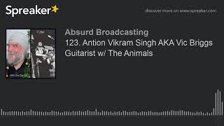 123. Antion Vikram Singh AKA Vic Briggs Guitarist w/ The Animals
