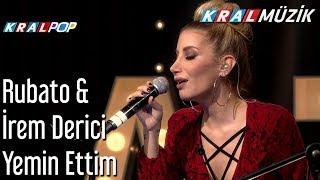 Yemin Ettim - Rubato & İrem Derici & Hasan Gözetlik Resimi