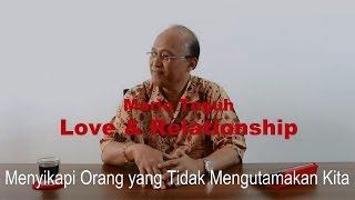Menyikapi Orang yang Tidak Mengutamakan Kita - Mario Teguh Love & Relationship Mp3