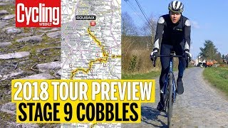Stage 9 Cobbles Preview Ride | 2018 Tour de France | Cycling Weekly
