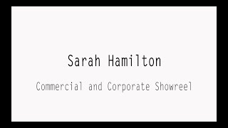 Sarah Hamilton - Commercial and Corporate Showreel
