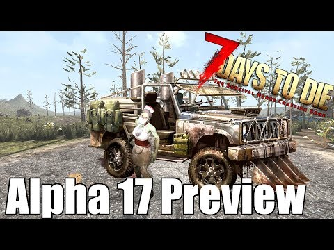 7 Days to Die - Alpha 17 Preview & Information