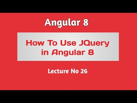 Angular 8 Tutorial - Part 26 -  How to Use jQuery in our Angular 8 thumbnail