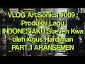 #VLOGArtSonica 009 : Aransemen lagu INDONESIAKU (Part 1)