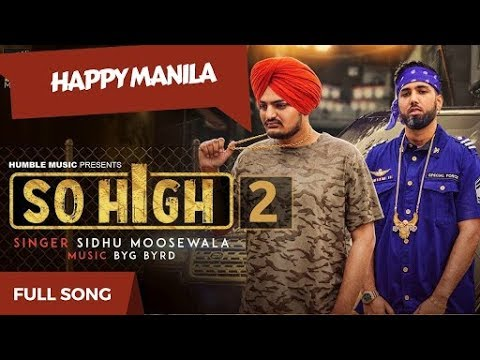 SO HIGH 2| HAPPY MANILA | SIDHU MOSSE WALA | WHATS APP STATUS | LATEST PUNJABI 2017 | MP3 AND  VIDEO