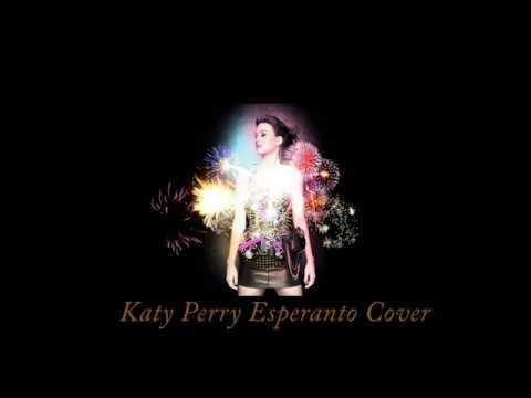Artfajraĵ' (Firework) by Katy Perry - Esperanto version