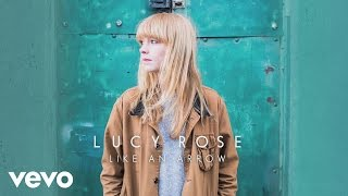 Lucy Rose - Like An Arrow (Audio)