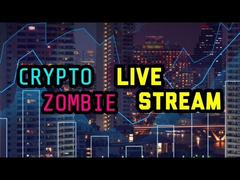 Crypto Zombie - LIVE Stream | $BTC $NEO $ICX $ACT $HPB $ELA $ZIL $NAS $INT $LSK Cryptos and more!