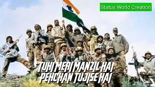 Tu Hi Meri Pehchan meri Pehchan tujhi se WhatsApp statusvideo on Independence Day2018