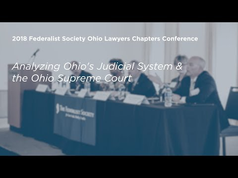 Analyzing Ohio's Judicial System and the Ohio Supreme Court [2018 Ohio Conference]