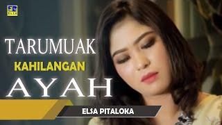 Elsa Pitaloka - Tarumuak Kahilangan Ayah Cipt  Harry Parintang [Official Music Video] Lagu Minang