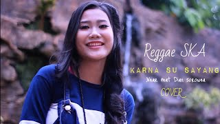 Video KARNA SU SAYANG VERSI REGGAE download MP3, 3GP, MP4, WEBM, AVI, FLV November 2018